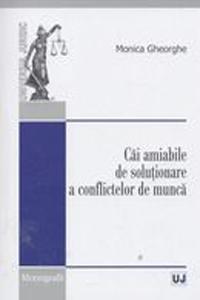 CAI AMIABILE DE SOLUTIONARE A CONFLICTELOR DE MUNCA