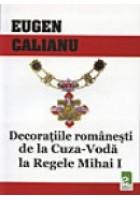 DECORATII ROMANESTI DE LA CUZA-VODA LA REGELE MIHAI I