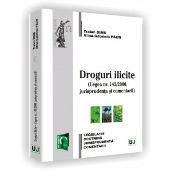 DROGURI ILICITE - LEGEA NR. 143/2000, JURISPRUDENTA SI COMENTARII