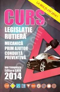 CURS - LEGISLATIE RUTIERA, MECANICA,PRIM AJUTOR, CONDUITA PREVENTIVA 2014