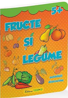 FRUCTE SI LEGUME 5+