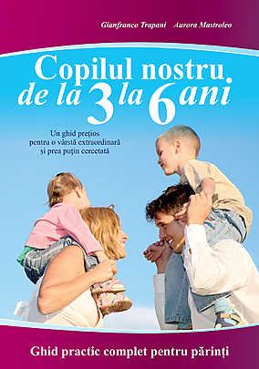 COPILUL NOSTRU DE LA 3 LA 6 ANI