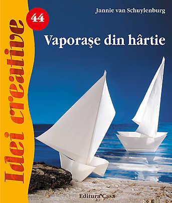 VAPORASE DIN HARTIE - EDITIA  A II A - IDEI CREATIVE 44