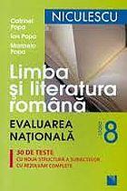 LIMBA SI LITERATURA ROMANA CLASA 8 EVALUARE NATIONALA - 30 TESTE POPA