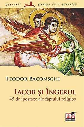 IACOB SI INGERUL 45 DE IPOSTAZE ALE FAPTULUI RELIGIOS