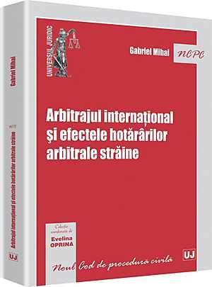 ARBITRAJUL INTERNATIONAL SI EFECTELE HOTARARILOR ARBITRALE STRAINE