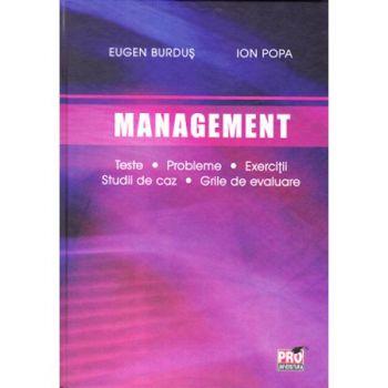 MANAGEMENT. TESTE, PROBLEME, EXERCITII, STUDII DE CAZ, GRILE DE EVALUARE