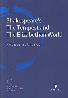 SHAKESPEARE\'S THE TEMPEST AND THE ELIZABETHAN WORLD