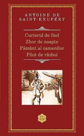 CURIERUL DE SUD.ZBOR DE NOAPTE.PAMANT AL OAMENILOR.PILOT DE RAZBOI
