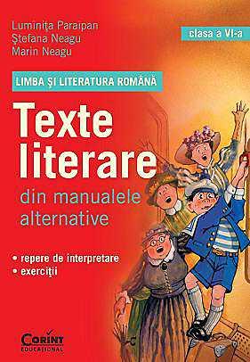 TEXTE LITERARE CLS VI DIN MANUALELE ALTERNATIVE LIMBA SI LITERATURA ROMANA