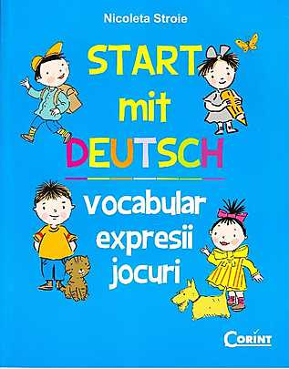 START MIT DEUTSCH. VOCABULAR, EXPRESII, JOCURI