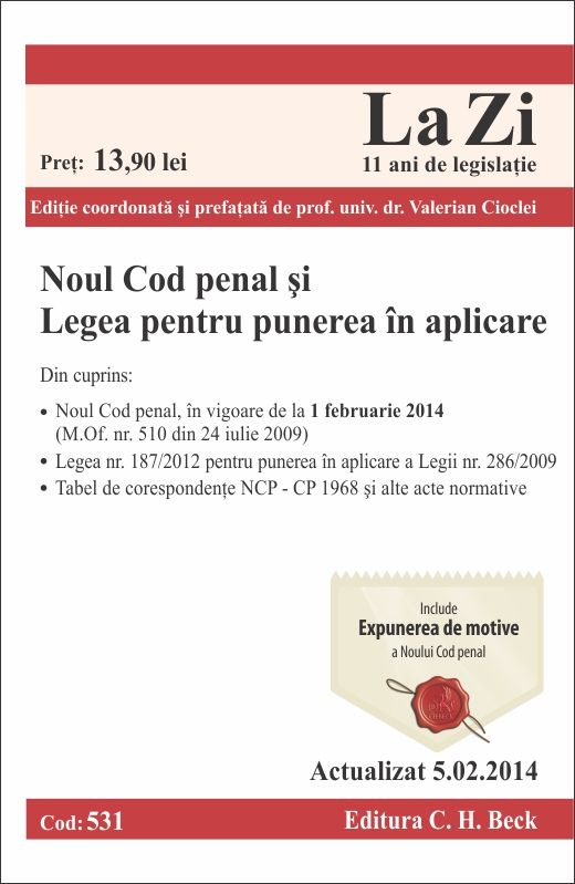 NOUL COD PENAL SI LEGEA DE PUNERE IN APLICARE LA ZI COD 531 ACTUALIZARE 05.02.2014