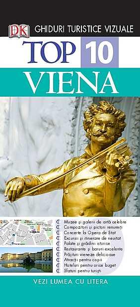 TOP 10 VIENA. GHID TURISTIC VIZUAL EDITIA 3