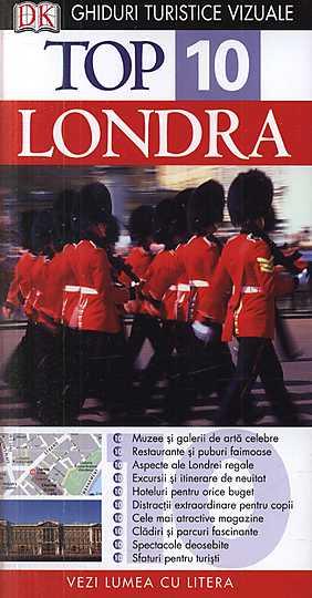 TOP 10 LONDRA. GHID TURISTIC VIZUAL EDITIA 4