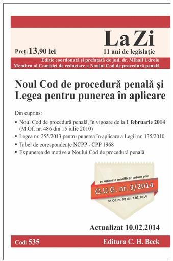 NOL COD DE PROCEDURA PENALA SI LEGEA DE PUNERE IN APLICARE LA ZI COD 535 ACTUALIZARE 10.02.2014