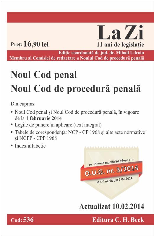 NOUL COD PENAL SI NOUL COD DE PROCEDURA PENALA LA ZI COD 536 ACTUALIZARE 10.02.2014