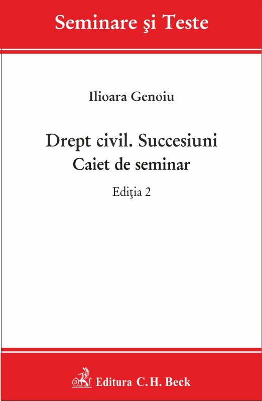 DREPT CIVIL SUCCESIUNI CAIET DE SEMINAR EDITIA 2