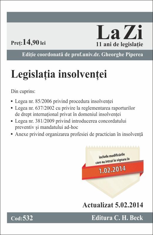LEGISLATIA INSOLVENTEI LA ZI COD 532 ACTUALIZARE 05.02.2014