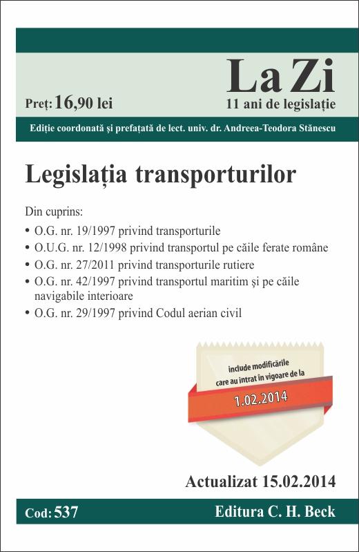 LEGISLATIA TRANSPORTURILOR LA ZI COD 537 ACTUALIZARE 15.02.2014