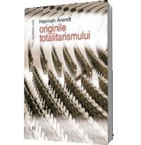 ORIGINILE TOTALITARISMULUI EDITIA 3