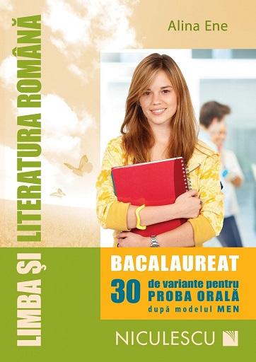 LIMBA SI LITERATURA ROMANA BACALAUREAT. PROBA ORALA. 30 SUBIECTE