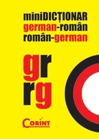 MINIDICTIONAR GERMAN-ROMAN ROMAN-GERMAN