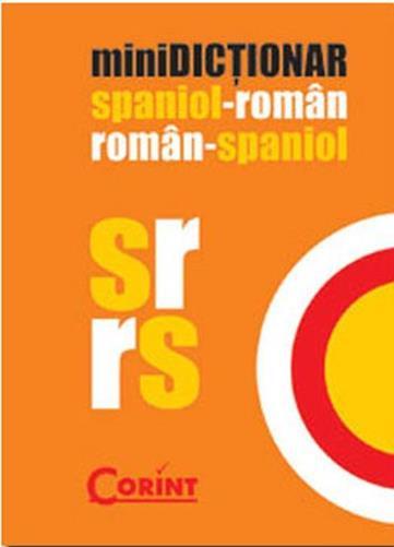 MINIDICTIONAR SPANIOL-ROMAN ROMAN-SPANIOL