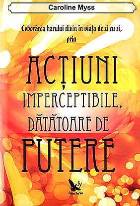 ACTIUNI IMPERCEPTIBILE DATATOARE DE PUTERE