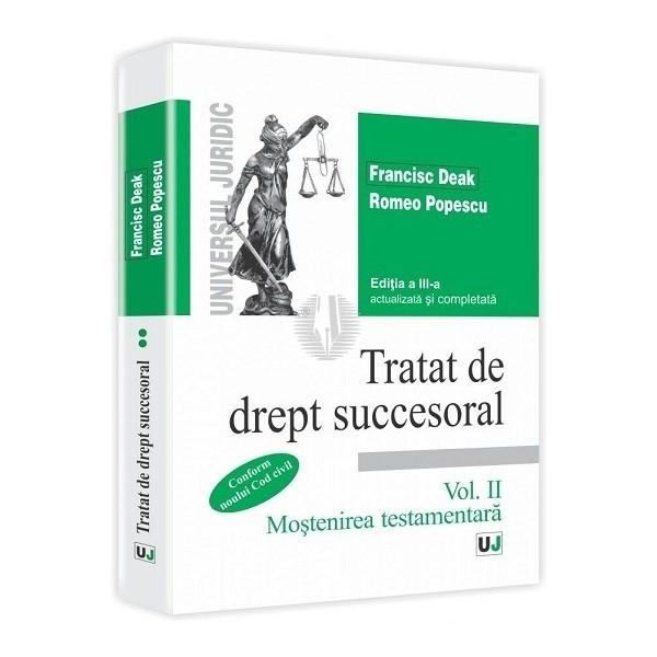 TRATAT DE DREPT SUCCESORAL. EDITIA 3.VOLUMUL  2 MOSTENIREA TESTAMENTARA