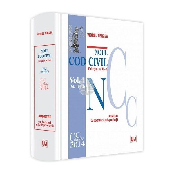 NOUL COD CIVIL ADNOTAT CU DOCTRINA SI JURISPRUDENTA EDITIA 2. VOLUMUL 1 (ART. 1-1163)