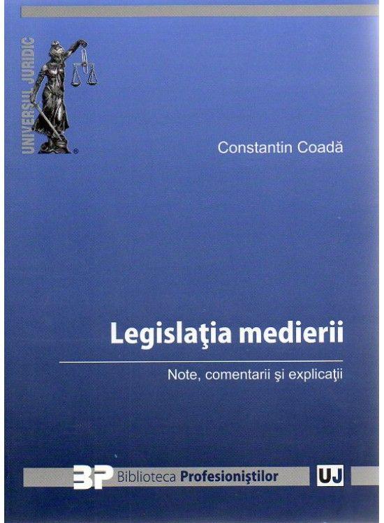 LEGISLATIA MEDIERII. NOTE, COMENTARII SI EXPLICATII