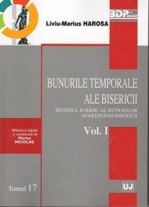 BUNURILE TEMPORALE ALE BISERICII REGIMUL JURIDIC AL BUNURILOR APARTINAND BISERICII VOL I