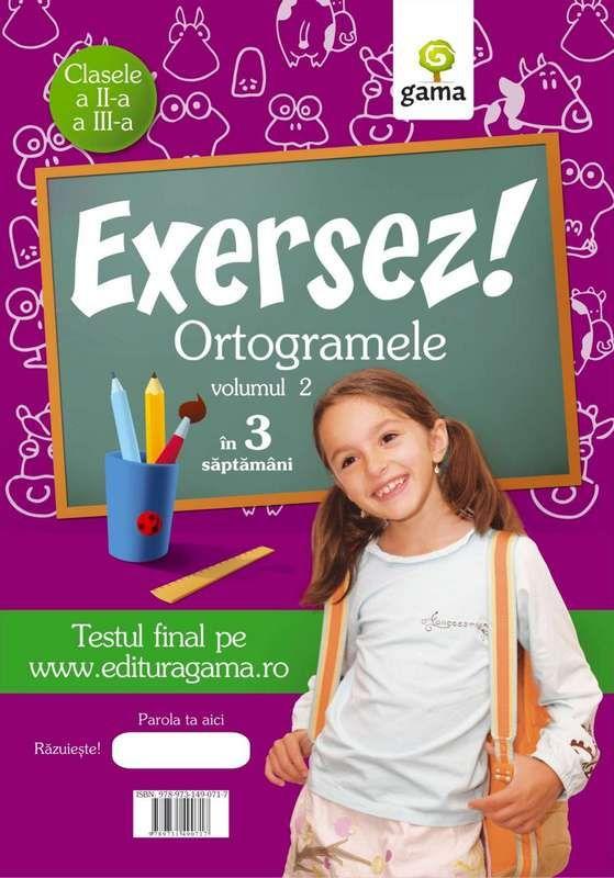 ORTOGRAME VOLUMUL II/ EXERSEZ