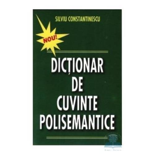 DICTIONAR DE CUVINTE POLISEMANTICE