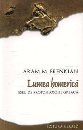 LUMEA HOMERICA - ESEU DE PROTOFILOSOFIE GREACA
