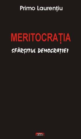 MERITOCRATIA. SFARSITUL DEMOCRATIEI