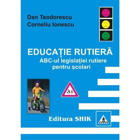 EDUCATIE RUTIERA - ABC-UL LEGISLATIEI RUTIERE PENTRU SCOLARI