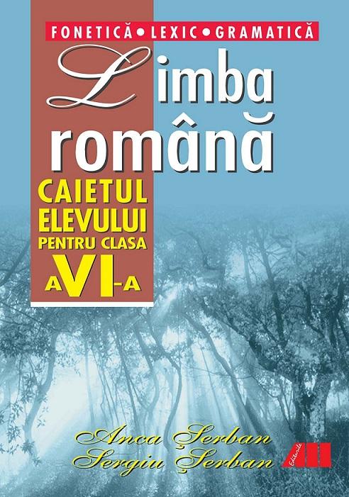 LIMBA ROMANA. CAIETUL ELEVULUI (FON.VI)