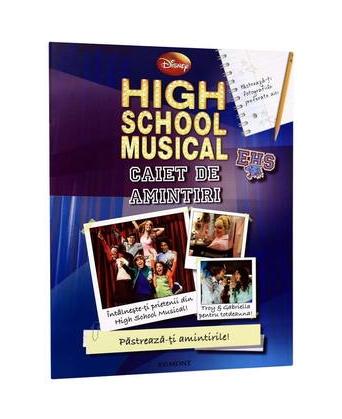 HIGH SCHOOL MUSICAL - CAIET DE AMINTIRI