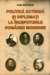 POLITICA EXTERNA SI DIPLOMATI  LA INCEPUTURILE ROMANIEI MODERNE