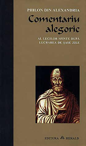 COMENTARIU ALEGORIC AL LEGILOR SFINTE DUPA LUCRAREA DE SASE ZILE