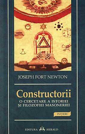 CONSTRUCTORII MASONI - O CERCETARE A ISTORIEI SI FILOZOFIEI MASONERIEI
