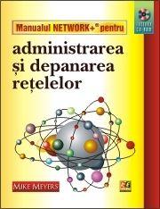 MANUALUL NETWORK+ PENTR U ADMINISTRAREA SI.DEPA