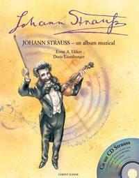 Johann Strauss - un alb um muzical (cu cd)