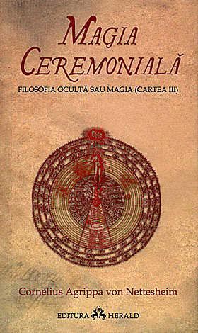 MAGIA CEREMONIALA - FILOSOFIA OCULTA (CARTEA III)