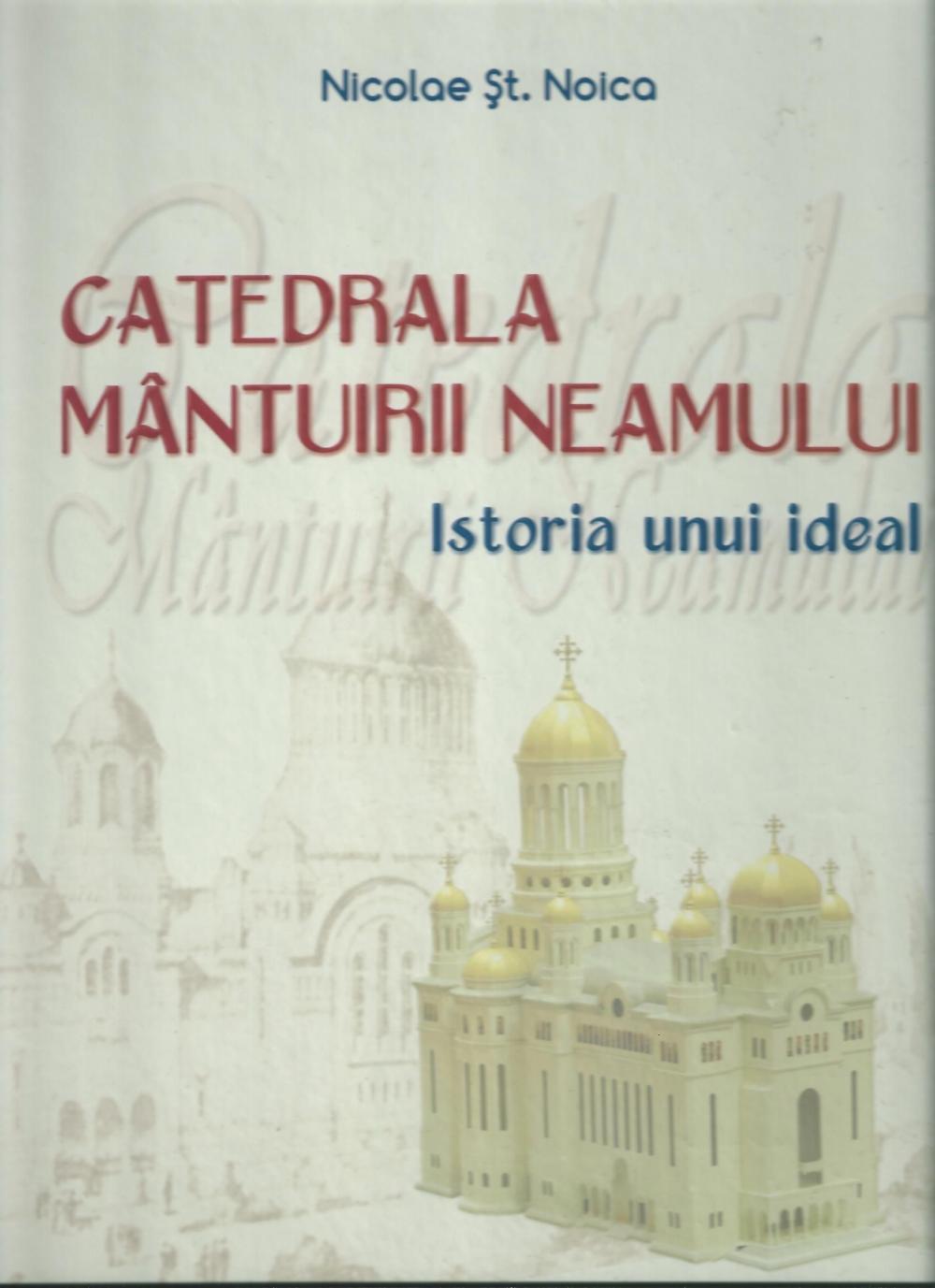 CATEDRALA MANTUIRII NEAMULUI - ISTORIA UNUI IDEAL