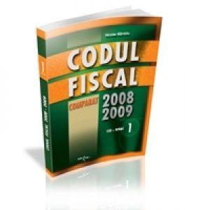 CODUL FISCAL COMPARAT 2008 - 2009 COD+NORME VOLUMUL 1