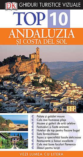 TOP 10 ANDALUZIA SI COSTA DEL SOL. GHID TURISTIC VIZUAL EDITIA 2