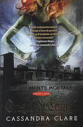 INSTRUMENTE MORTALE. ORASUL DE CENUSA VOLUMUL 2