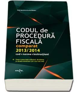 CODUL DE PROCEDURA FISCALA 2013-2014